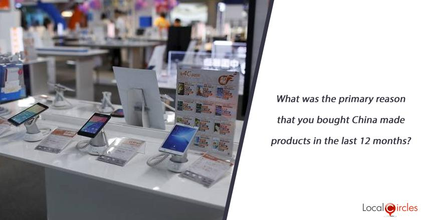 What was the primary reason that you bought China made products in the last 12 months?