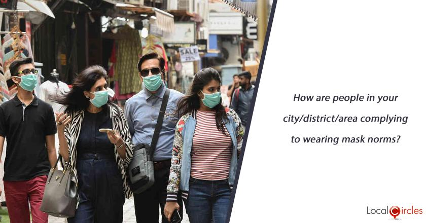 How are people in your city/district/area complying to wearing mask norms?
