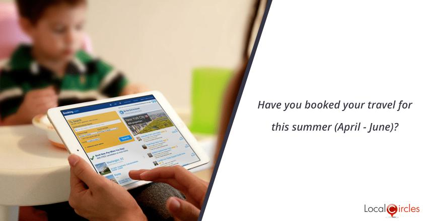 Have you booked your travel for this summer (April - June)?