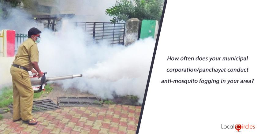 How often does your municipal corporation/panchayat conduct anti-mosquito fogging in your area?