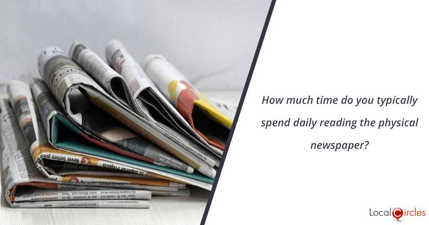 How much time do you typically spend daily reading the physical newspaper?