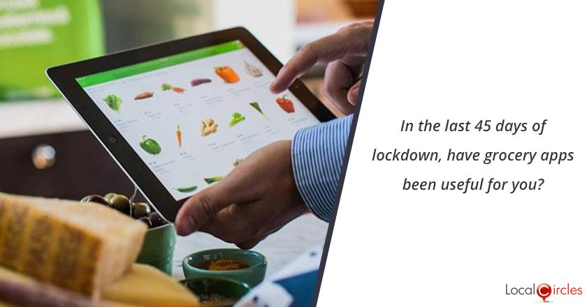 In the last 45 days of lockdown, have grocery apps been useful for you?