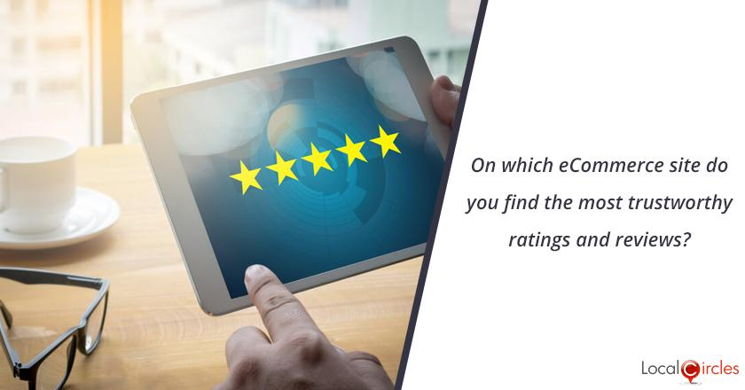 On which eCommerce site do you find the most trustworthy ratings and reviews?