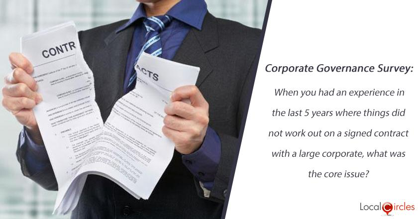 Corporate Governance Survey: When you had an experience in the last 5 years where things did not work out on a signed contract with a large corporate, what was the core issue?