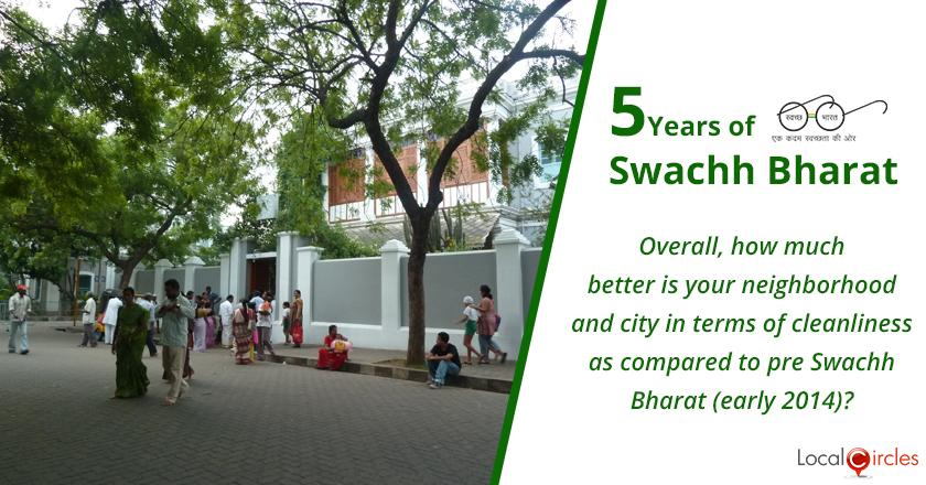 5 Years of Swachh Bharat Mission: Overall, how much better is your neighborhood and city in terms of cleanliness as compared to pre Swachh Bharat (early 2014)?