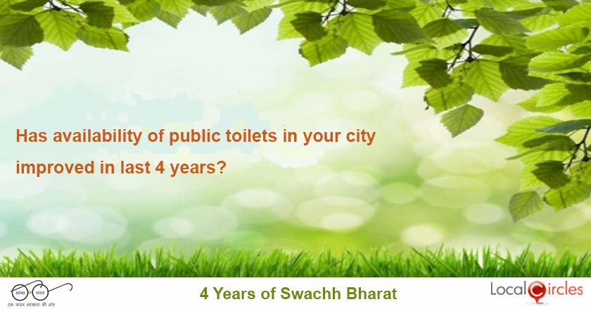 4 years of Swachh Bharat poll: Has the availability of public toilets in your city improved in the last four years?