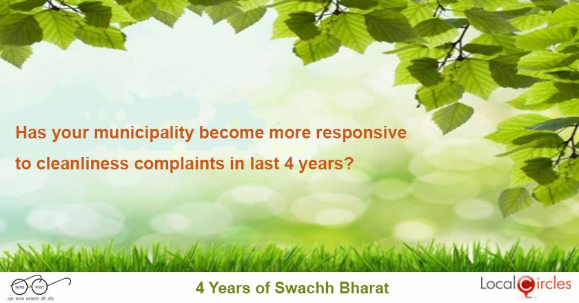 4 years of Swachh Bharat: Has your municipality become more responsive in the last four years to complaints on garbage collection, waste disposal and street cleaning?