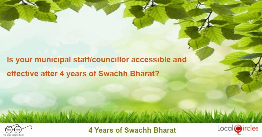 4 years of Swachh Bharat: Has the municipal staff/councilor of your area become more responsive after 4 years of Swachh Bharat?