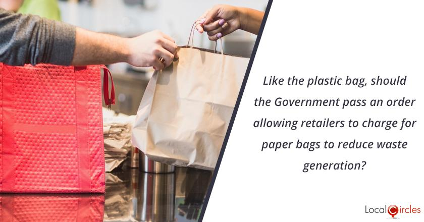Saving the Environment by doing our bit: Like the plastic bag, should the Government pass an order allowing retailers to charge for paper bags to reduce waste generation?