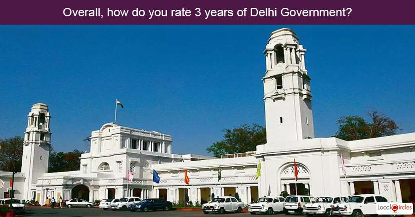 3 years of Delhi Government - Overall, how do you rate 3 years of Delhi Government?