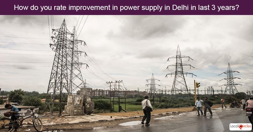 3 years of Delhi Government - How do you rate improvement in power supply in Delhi in last 3 years? Kindly consider key parameters as availability and affordability.