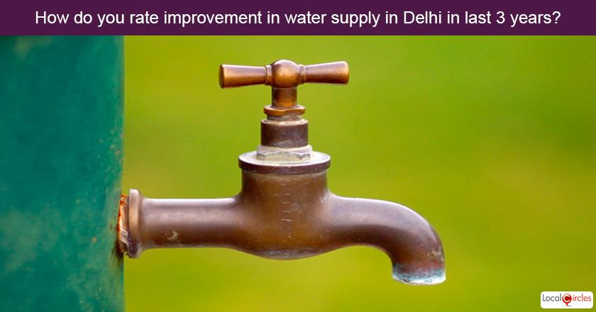 3 years of Delhi Government - How do you rate improvement in water supply in Delhi in last 3 years? Kindly consider key parameters as availability, billing accuracy and quality.