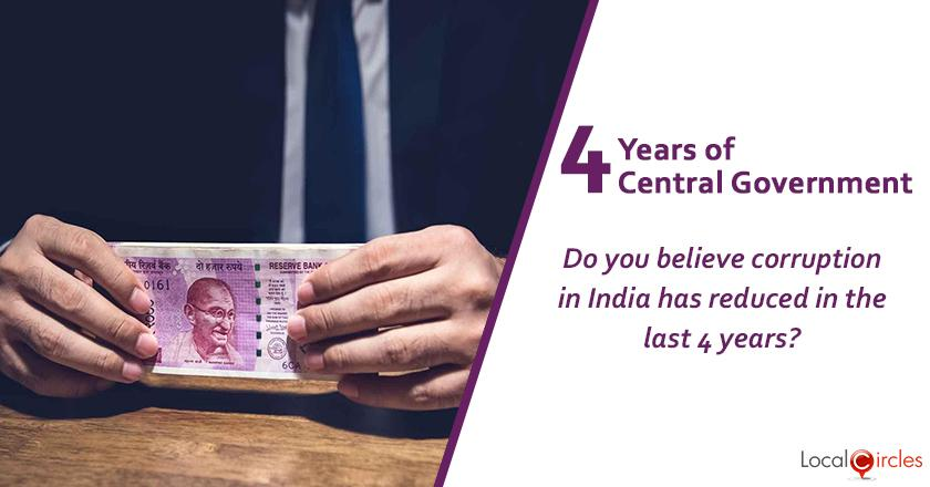 Evaluating 4 years of Central Government: Do you believe corruption in India has reduced in the last 4 years?