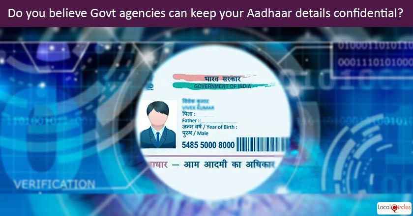 How confident do you feel about Government agencies like UIDAI being able to protect your Aadhaar details from hackers and information sellers?