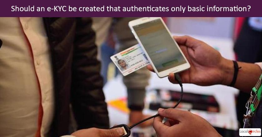 The existing e-KYC provides your authentication via Aadhaar to an organisation which for many use cases is too much information. <br/> <br/>Some of you have suggested that a restricted information e-KYC must be created so only limited information is shared via Aadhaar. What all should the restricted e-KYC authenticate?