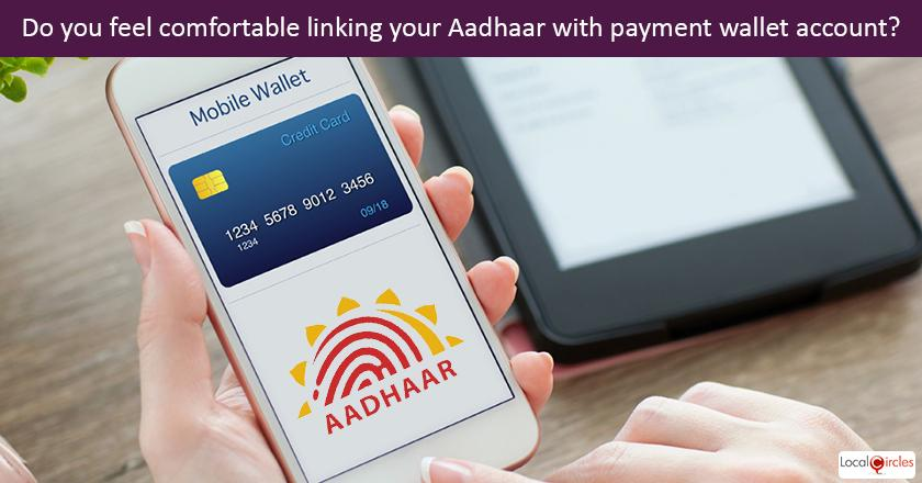 Do you feel comfortable linking your Aadhaar with payment wallet account?