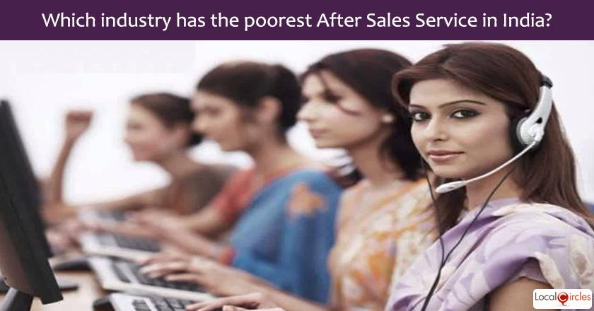 Current state of After Sales Services: In your experience, among the following, which industry has the poorest after-sales services in the country?