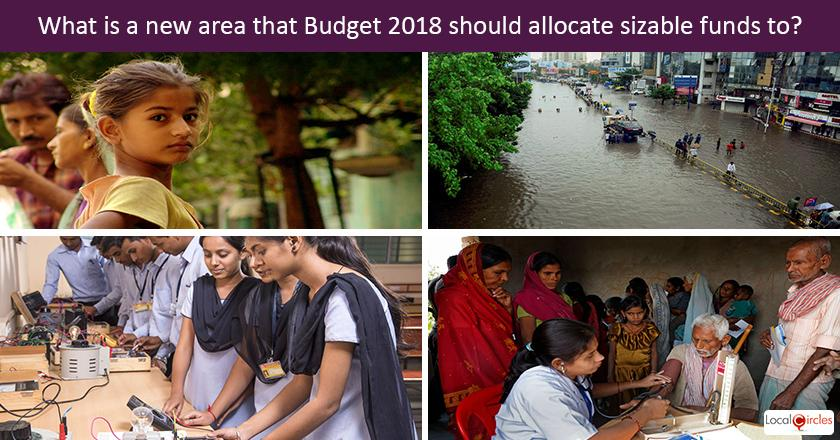 What is a new area that Budget 2018 should allocate sizable funds to?