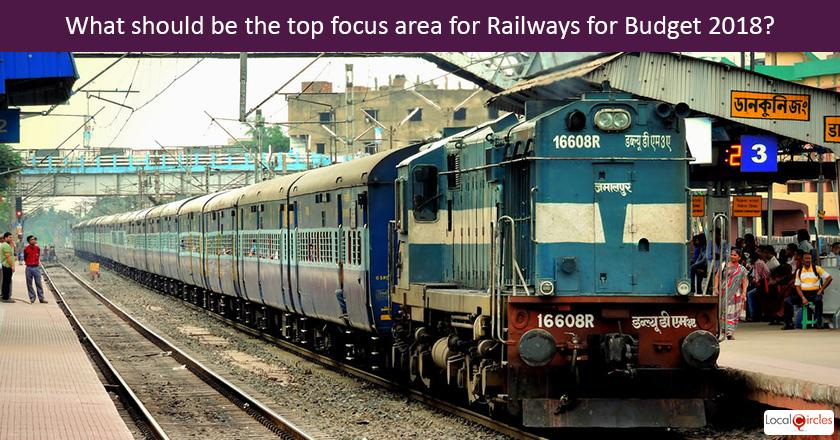 What should be the top focus area for Railways for Budget 2018?