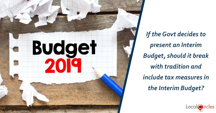 If the Government decides to present an Interim Budget, should it break with tradition and include tax measures in the Interim Budget?
