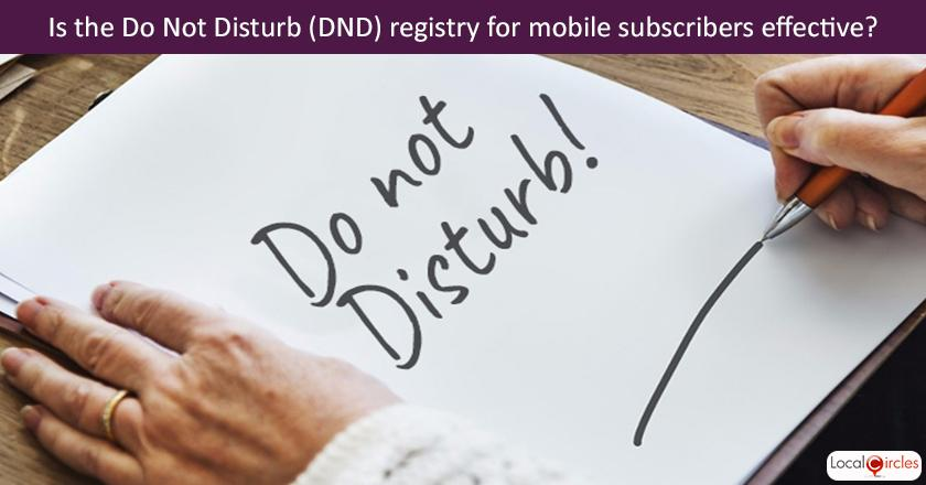 What is your experience with the DND (Do Not Disturb) registry for mobile phone subscribers?