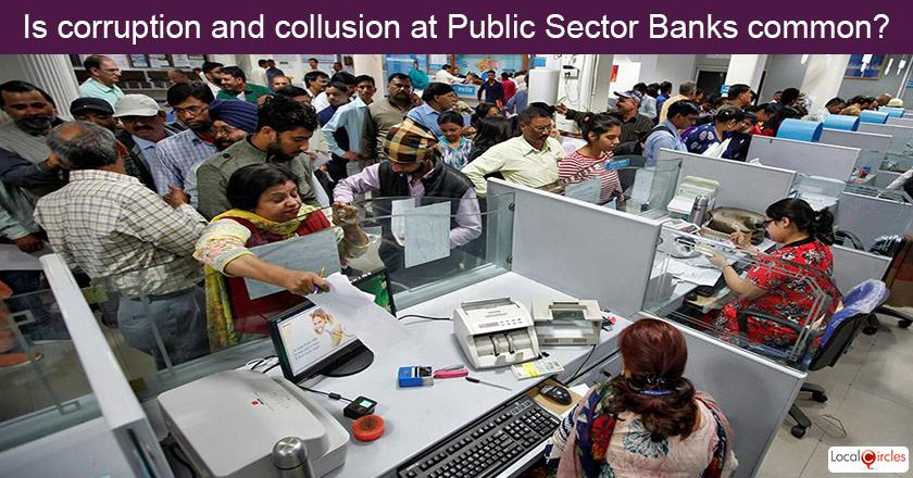 According to you, how common Is collusive corruption between businesses and staff at Public Sector Banks in India?