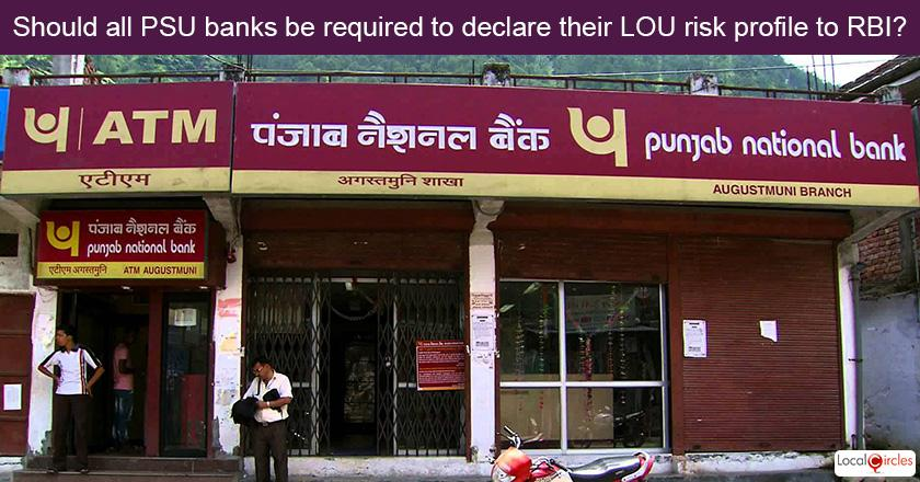 Should RBI demand an undertaking in a time bound manner by March 31, 2018 from all PSU bank boards about the current status and risk type level of all Letter of Undertakings (LOUs) at their banks?