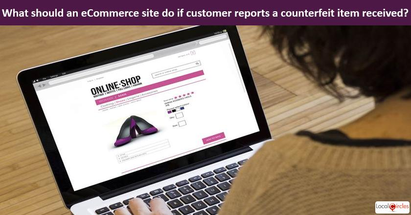 Safeguarding consumers from Counterfeit Products on eCommerce sites: If a product received from an eCommerce site is found to be counterfeit, what should the eCommerce site be required to do by law?