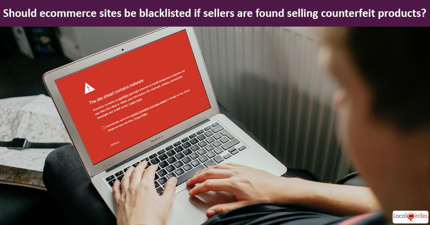 Safeguarding consumers from Counterfeit Products on eCommerce sites: Should all ecommerce sites be required by law to blacklist any sellers for the category they are found selling counterfeit products in?