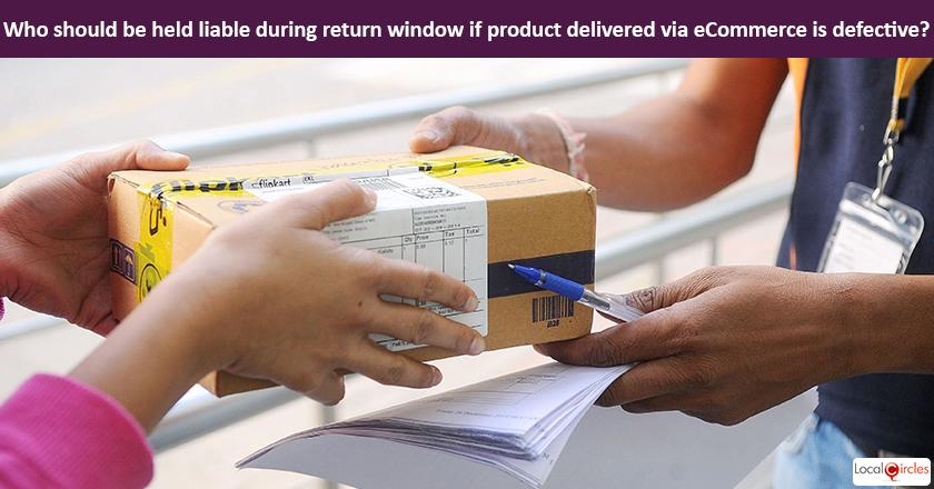 Making eCommerce work better for Consumers: Who should be liable during the return window if the product delivered via an ecommerce marketplace is non functional or damaged?