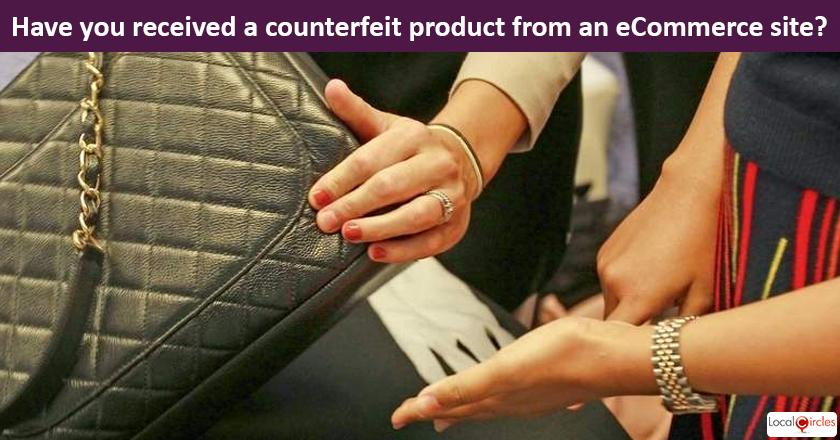 Safeguarding consumers from Counterfeit Products on eCommerce sites: Have you received a counterfeit product from an eCommerce site in last one year?