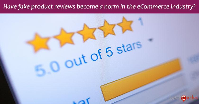 Do you believe fake product reviews have become a norm in the eCommerce industry?