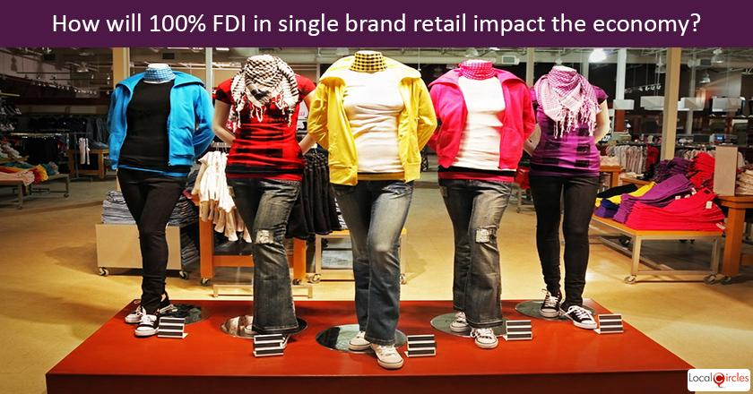 What do you think will be the top impact of latest Government move of allowing 100% FDI in single brand retail through automatic route? <br/> <br/>P.S. Under new rule 30% of sales in India must be sourced by the retailer from India for its Indian or overseas operations.