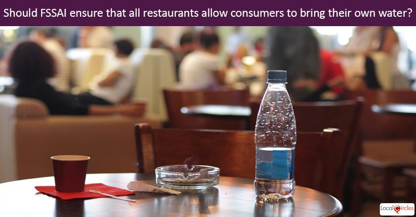 Should the FSSAI and State Food Depts. ensure that all restaurants allow consumers to bring their own water?