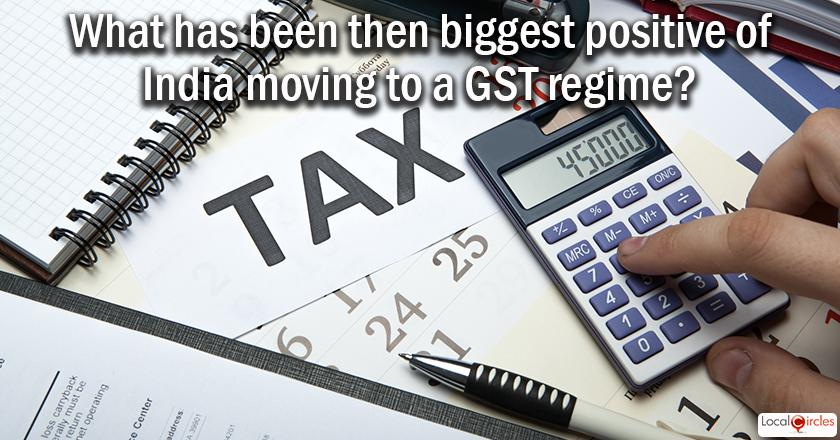 250 days of GST: So far, what do you feel has been then biggest positive of India moving to a GST regime?