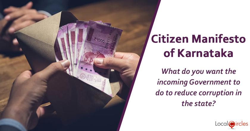 Citizen Manifesto of Karnataka: What do you want the incoming Government to do to reduce corruption in the state?