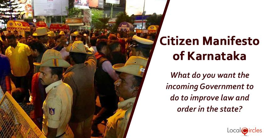 Citizen Manifesto of Karnataka: What do you want the incoming Government to do to improve law and order in the state?