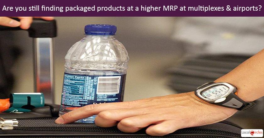 3 months of PCR amendment: Are products like water, soft drinks, etc. still being sold with a higher published MRP at public places (airport, multiplexes, malls, stadium, etc.) than the retail MRP?