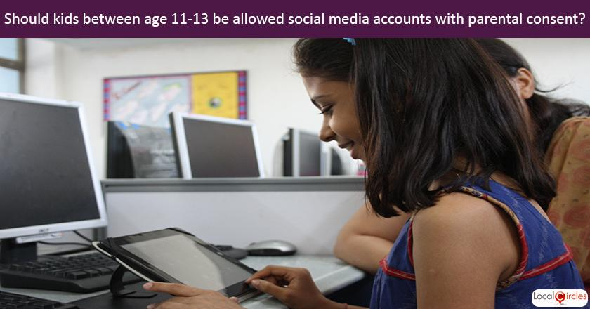 Making internet safe for children: Should children in India be allowed to have Social Media (whatsapp, snapchat, instagram) accounts between ages 11-13 with parental consent?