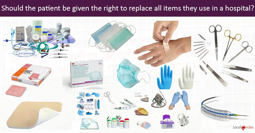 Making Healthcare Consumer Oriented: Should the patient be given the right to replace all items used (medicines, consumables, surgical and non surgical items) in a hospital before their discharge?