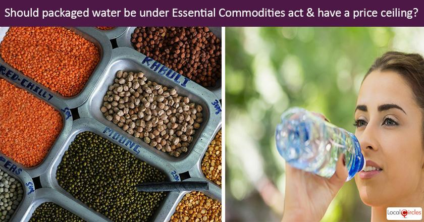 Should packaged water be brought under the Essential Commodities act by the Government with an upper limit of price defined for it?