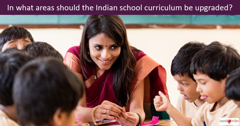 75 pct of you via the circle poll believe the current school syllabus/curriculum in India needs lots of upgrades. In what area do you believe most change is needed?