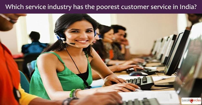 Current state of Services industry: In your experience with services industry, among the following what sector has the poorest customer services in the country?
