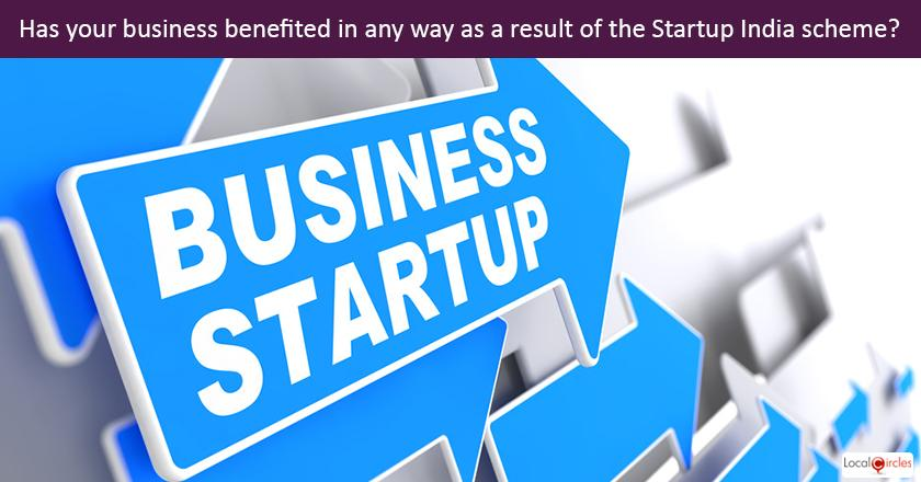 Startup Pulse - Has your business benefited in any way as a result of the Startup India scheme launched in Jan 2016 ?