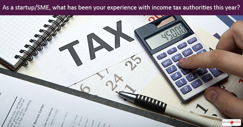 Startup Pulse - As a startup/SME, what has been your experience with income tax authorities this year?