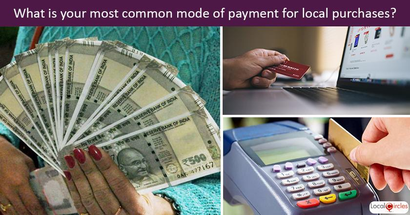 A year past demonetisation, what do you use as a mode of payment for most local purchase transactions?