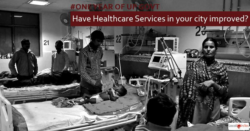 *1 year of UP Government: How do you rate improvement in healthcare services in your area in the last 1 year? Kindly consider key parameters as quality, affordability and accessibility*
