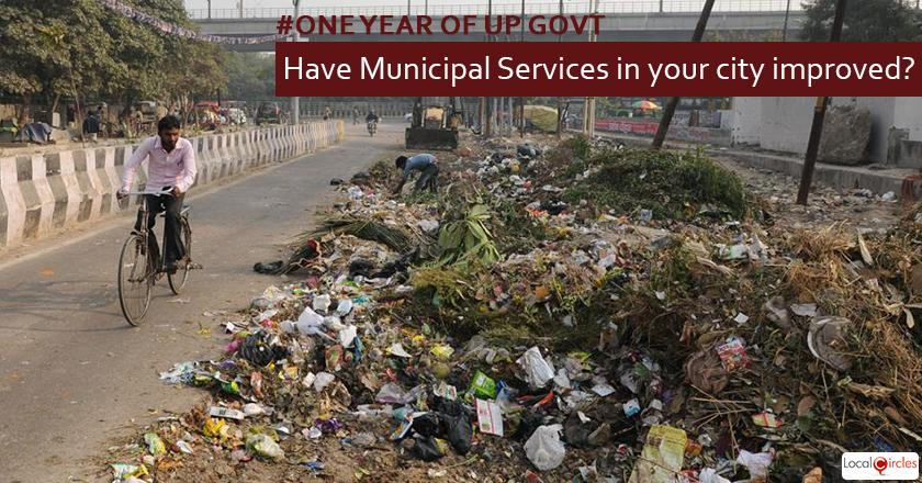 1 year of UP Government: How do you rate improvement in municipal and civic services in your area in the last 1 year? Kindly consider key parameters as quality and accessibility. <br/> <br/>Municipal bodies are responsible for garbage pick up, water supply, waste disposal, street cleaning, addressing encroachments, etc.