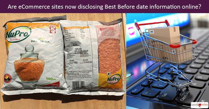 Are eCommerce sites now disclosing Best Before date information online on their websites/apps (for grocery, cosmetics, medicines, etc.)? <br/> <br/>P.S. LocalCircles has closely worked with Ministry of Consumer Affairs all last year to enable policy changes so consumer has access to MRP and best before date info while shopping on ecommerce sites. The law requiring disclosure has gone in effect Jan 1, 2018