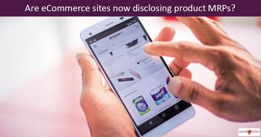 Effective Jan 1, 2018 eCommerce sites in India are now required to disclose MRPs of all packaged products. Please share your first hand experience? <br/> <br/>P.S. Please be sure to visit eCommerce sites before sharing your experience.
